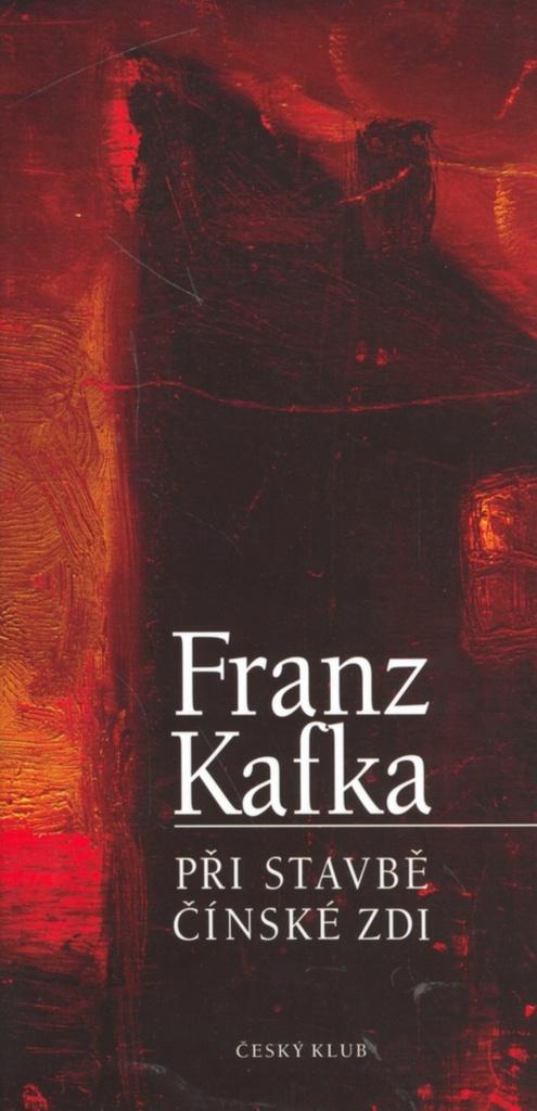 Při stavbě čínské zdi - Franz Kafka