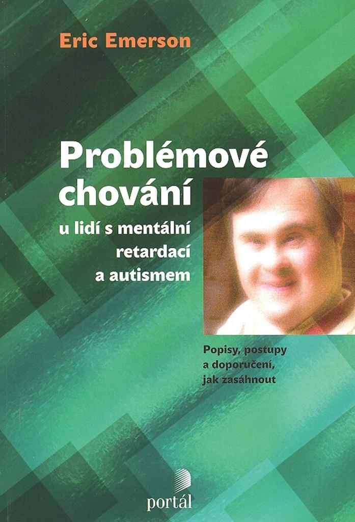 Problémové chování u lidí s mentální retardací a autismem - Richard Emerson