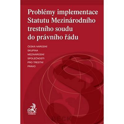 Problémy implementace Statutu Mezinárodního strestního soudu do právního řádu