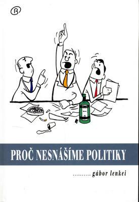 Proč nesnášíme politiky