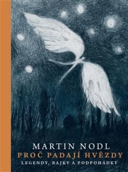 Proč padají hvězdy - Martin Nodl