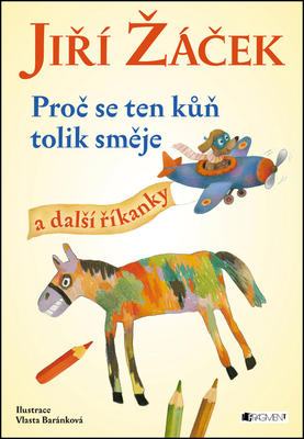Obrázok Proč se ten kůň tolik směje a další říkanky