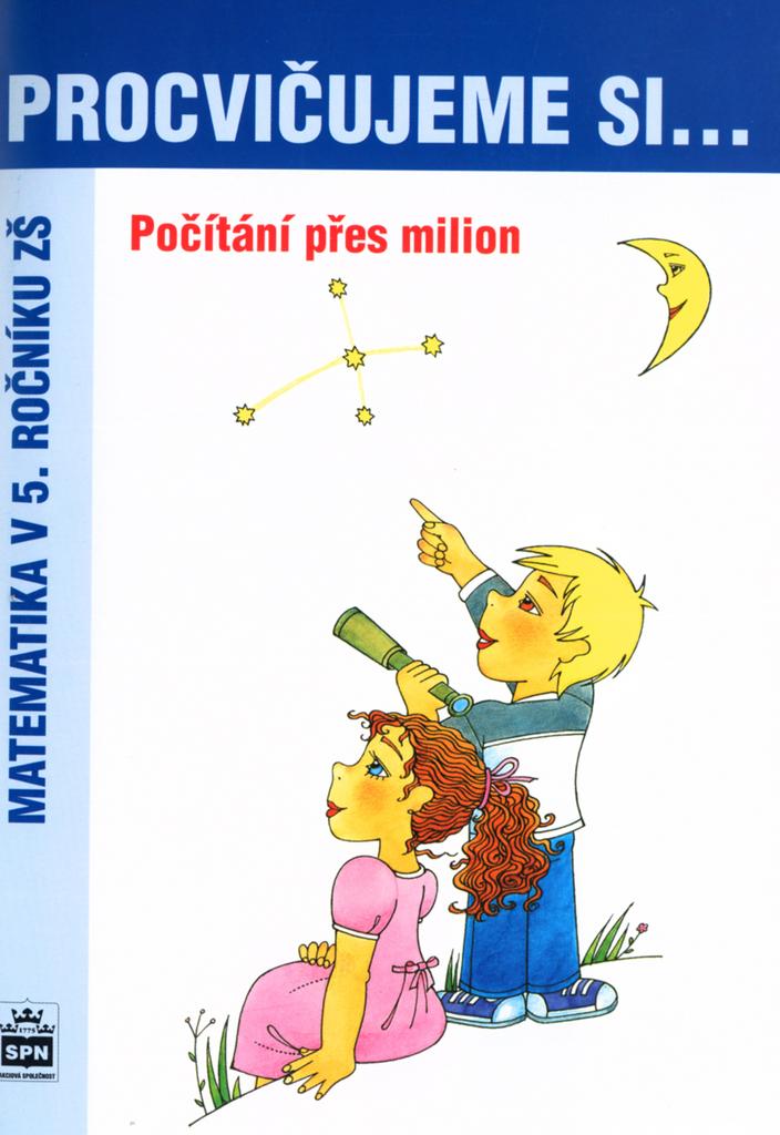 Procvičujeme si .... Počítání přes milion - Michaela Kaslová