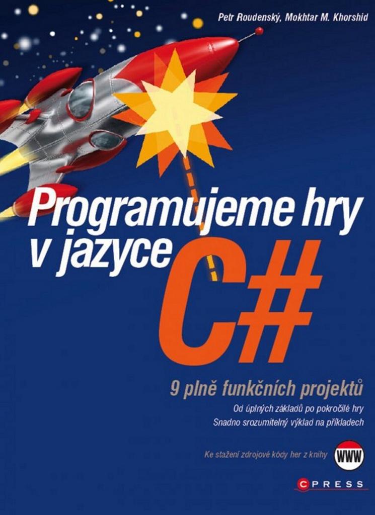 Programujeme hry v jazyce C# - Mokhtar M. Khorshid, Petr Roudenský