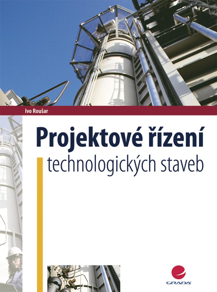 GRADA Projektové řízení technologických staveb - Ivo Roušar