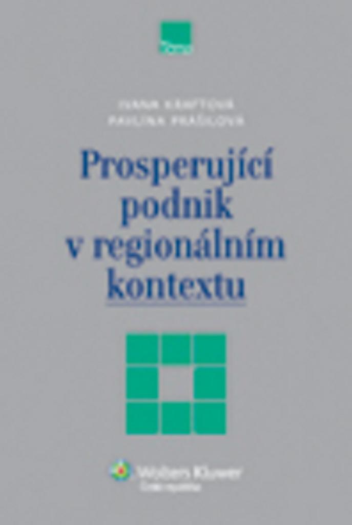 Prosperující podnik v regionálním kontextu - Ivana Kraftová, Pavlína Prášilová