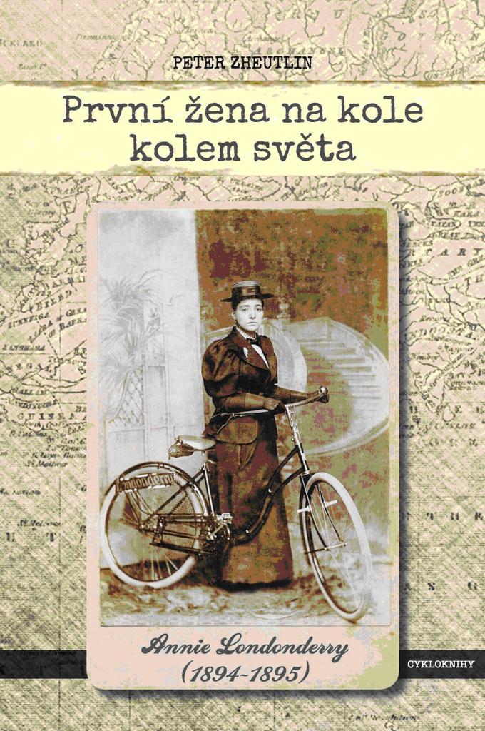 První žena na kole kolem světa - Peter Zheutlin