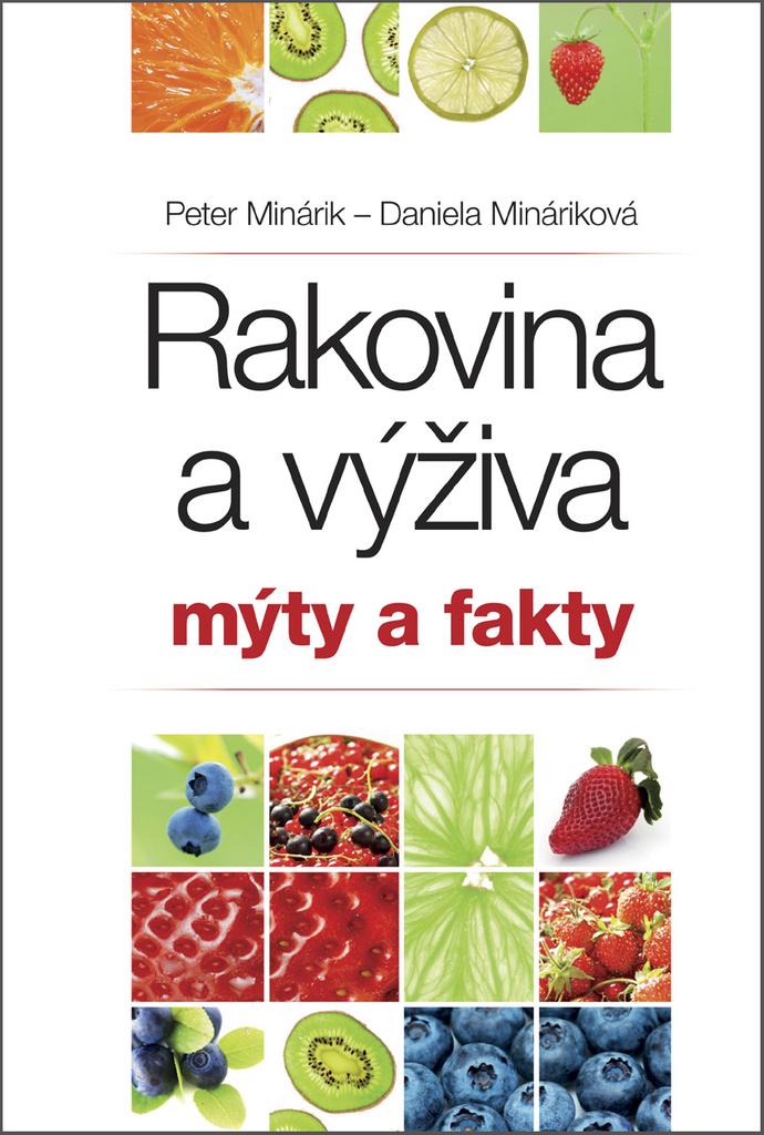 Rakovina a výživa Mýty a fakty - Daniela Mináriková, Peter Minárik