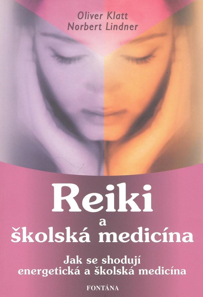 Reiki a školská medicína - Oliver Klatt, Norbert Lindner