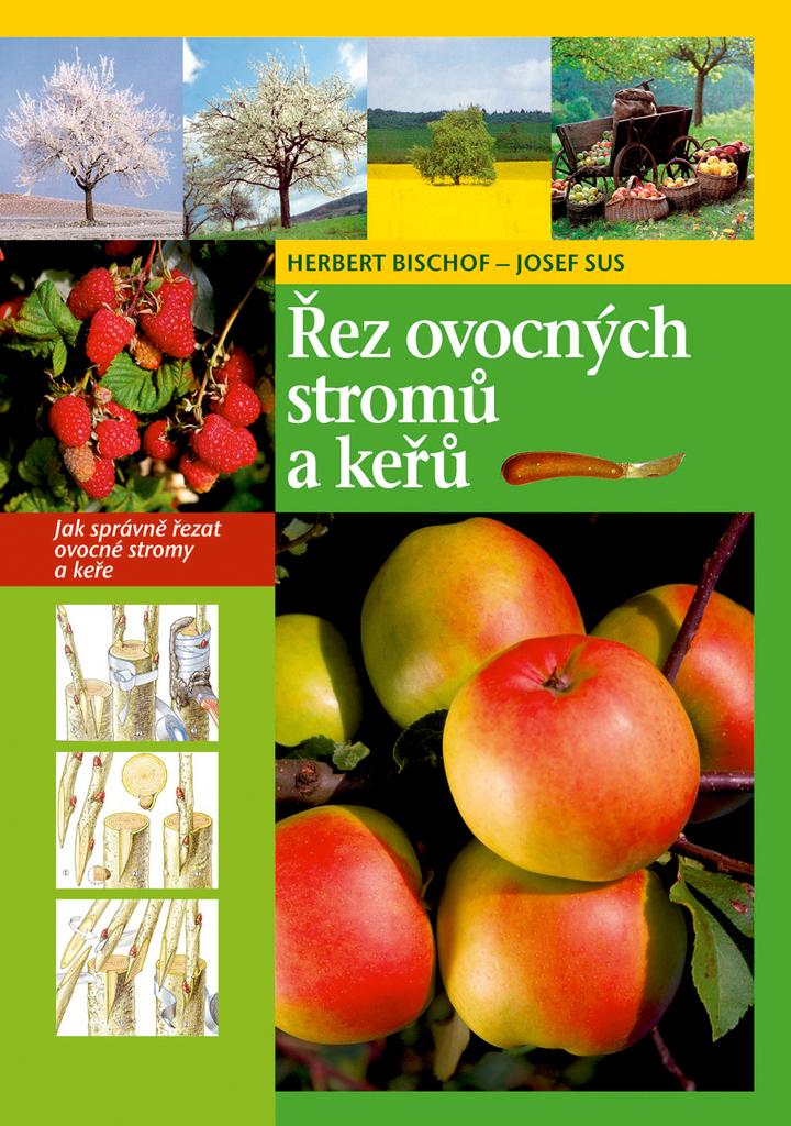 Řez ovocných stromů a keřů - Herbert Bischof, Josef Sus