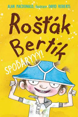 Rošťák Bertík Spoďáryyy!