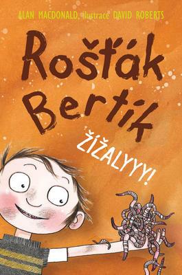 Obrázok Rošťák Bertík Žížalyyy!