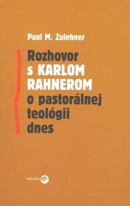 Obrázok Rozhovor s Karlom Rahnerom o pastorálnej teológii dnes