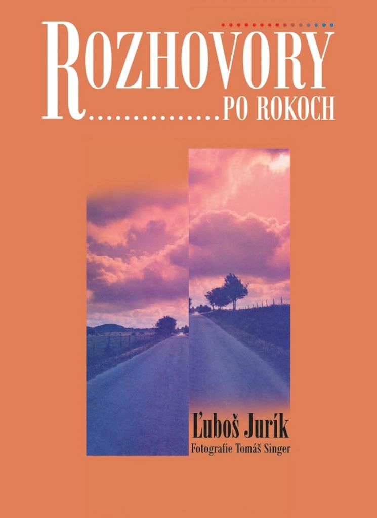 Rozhovory po rokoch - Ľuboš Jurík