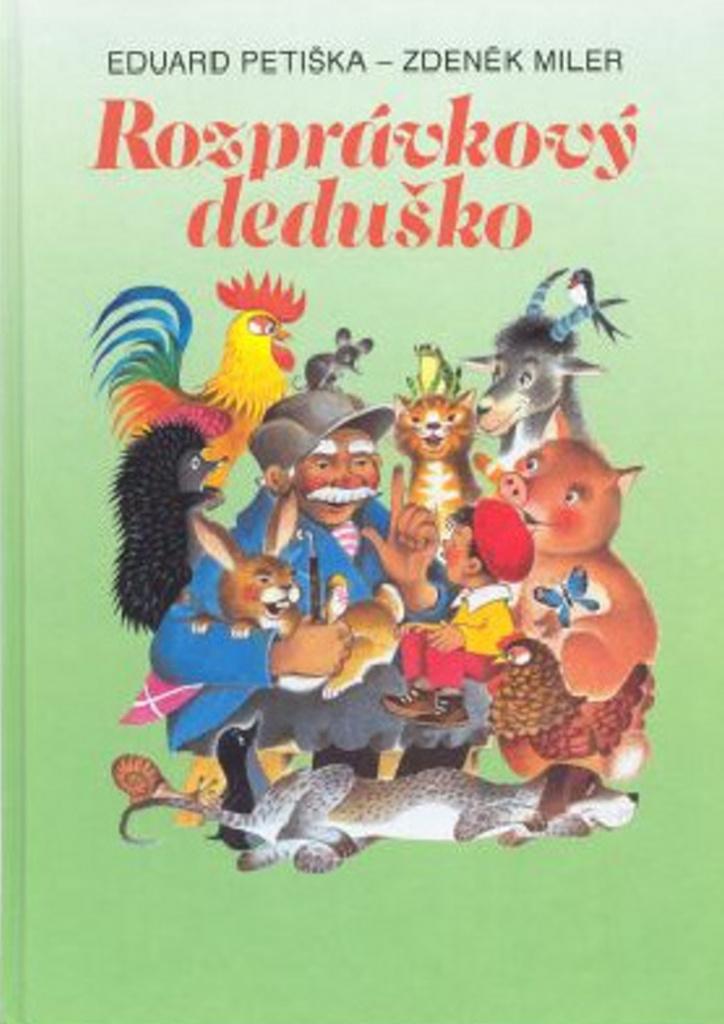 Rozprávkový deduško - Eduard Petiška, Zdeněk Miler