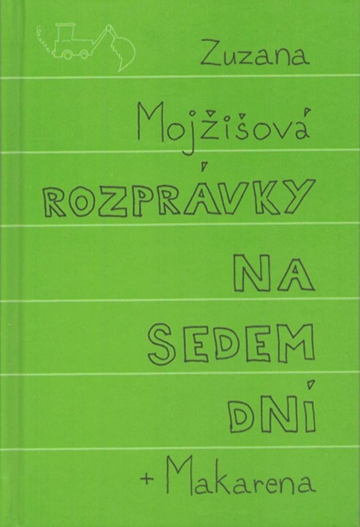 Rozprávky na sedem dní + Makarena - Zuzana Mojžišová