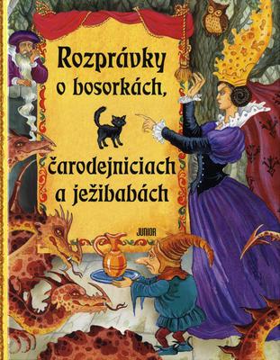 Obrázok Rozprávky o bosorkách, čarodejniciach a ježibabách