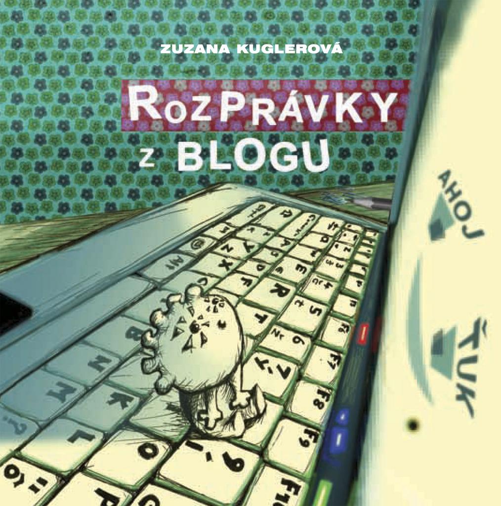 Rozprávky z blogu - Zuzana Kuglerová
