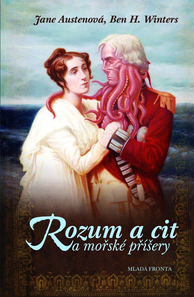 Rozum a cit a mořské příšery - Jane Austenová, Ben H. Winters
