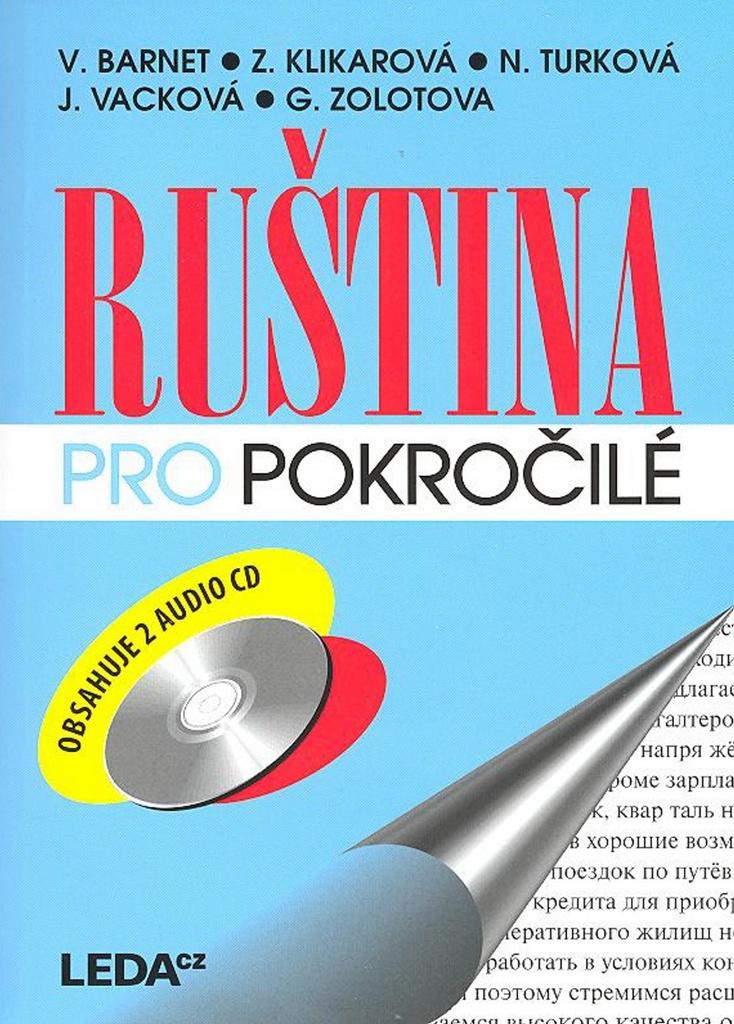 Ruština pro pokročilé + 2 CD - Galina Alexandr Zolotova, Jana Vacková, Nina Turková, Vladimír Barnet, Zina Klikarová