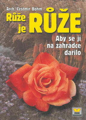 Růže je růže