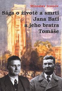 Obrázok Sága o životě a smrti Jana Bati a jeho bratra Tomáše