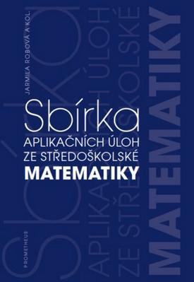 Obrázok Sbírka aplikačních úloh ze středoškolské matematiky