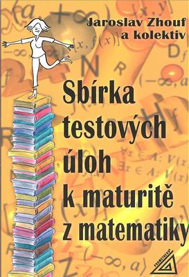 Obrázok Sbírka testových úloh k maturitě z matematiky