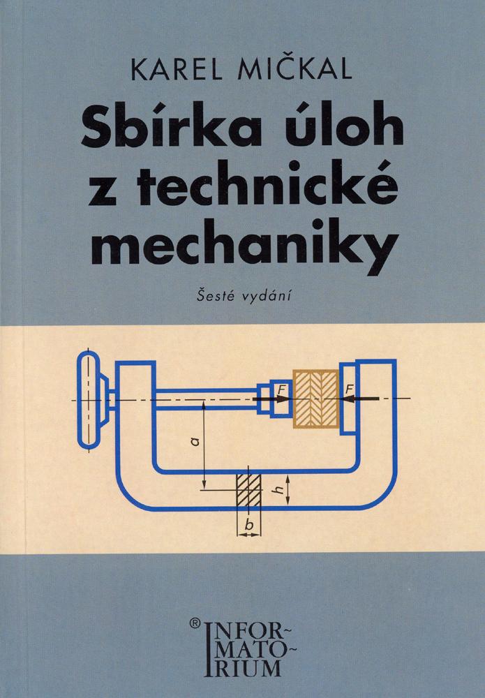 Sbírka úloh z technické mechaniky - Karel Mičkal