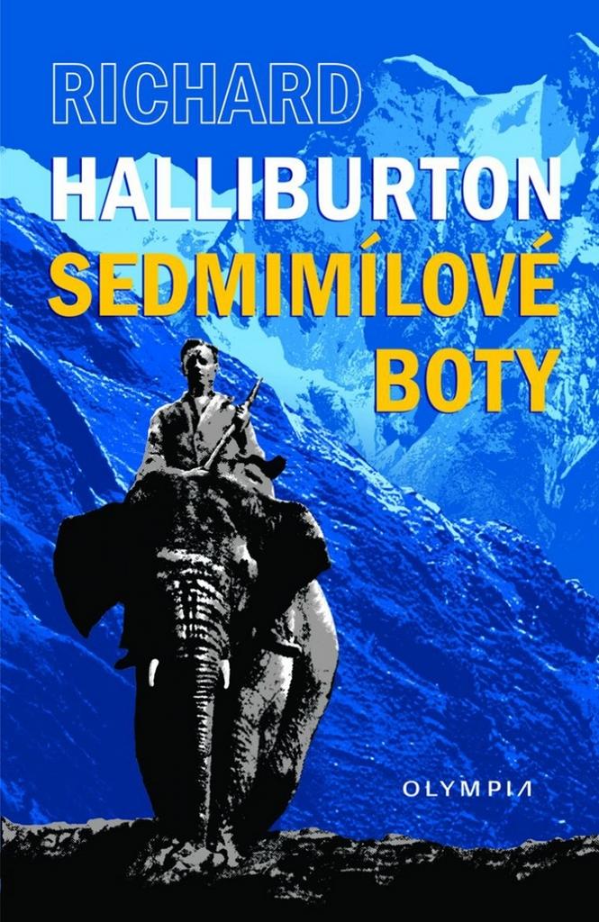 Sedmimílové boty - Richard Halliburton