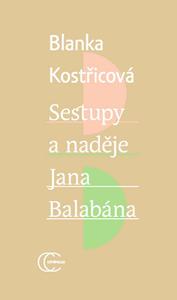 Obrázok Sestupy a naděje Jana Balabána