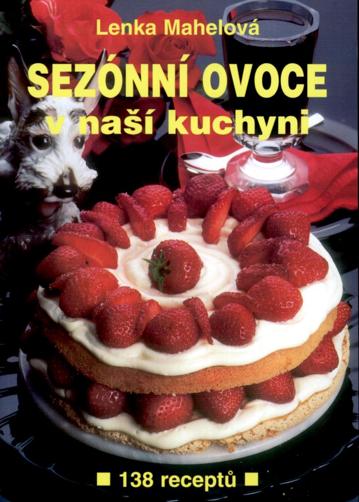 Sezónní ovoce v naší kuchyni - Lenka Mahelová