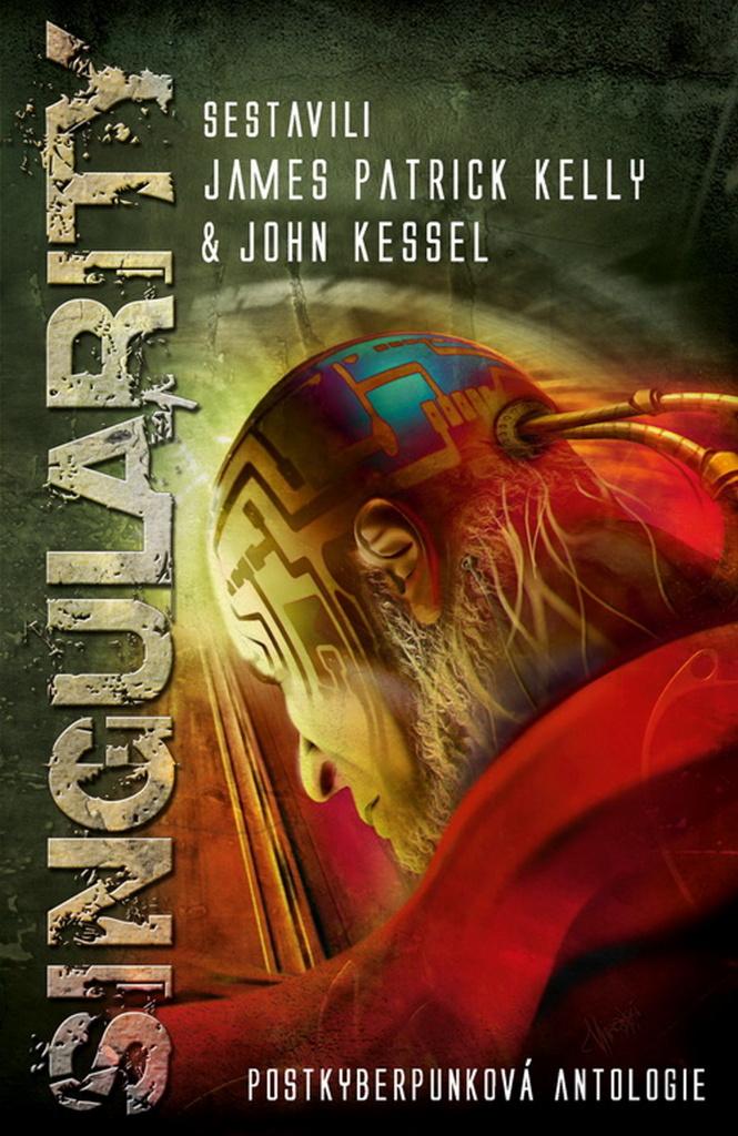 Singularity - John Kessel, James Patrick Kelly