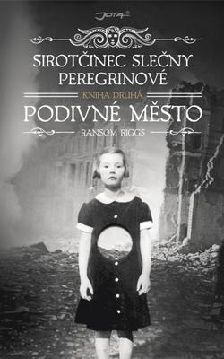 Obrázok Sirotčinec slečny Peregrinové Podivné město (Kniha druhá)
