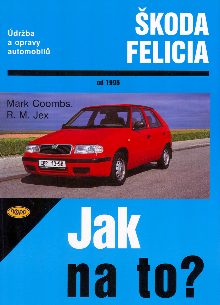 Škoda Felicia od 1995 - Mark Coombs, R. M. Jex