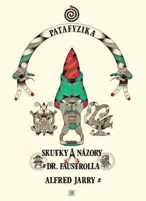 Obrázok Skutky a názory doktora Faustrolla Patafyzika