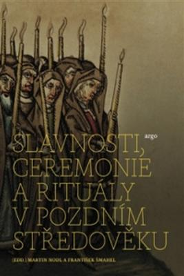 Obrázok Slavnosti, ceremonie a rituály pozdního středověku