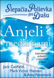 Obrázok Slepačia polievka pre dušu Anjeli medzi nami