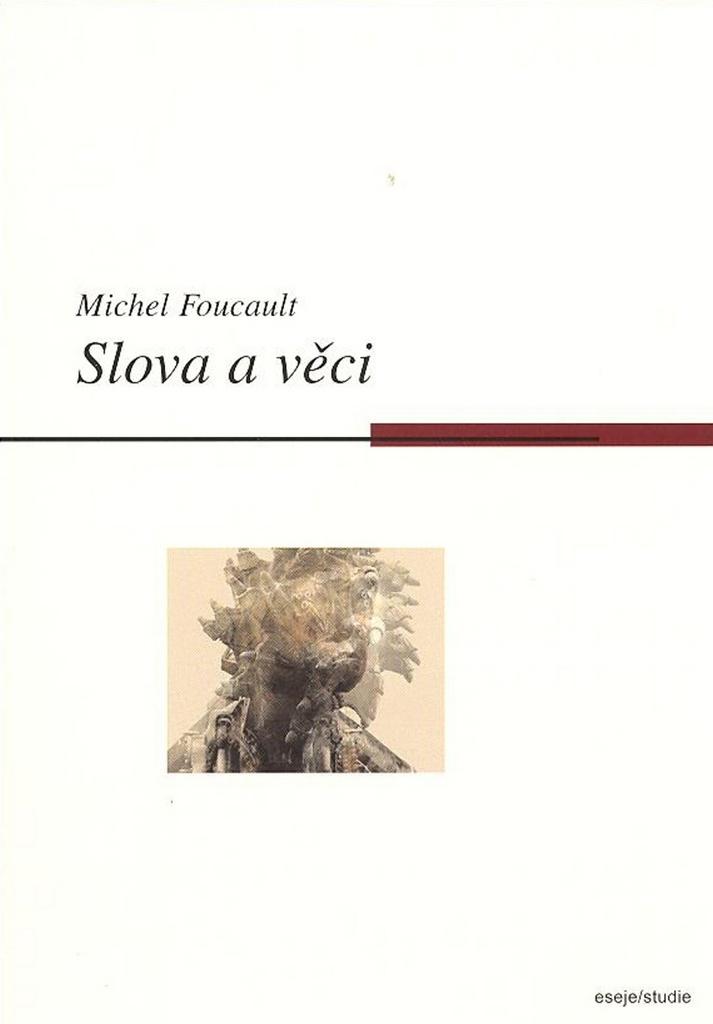 Slova a věci - Michel Foucault