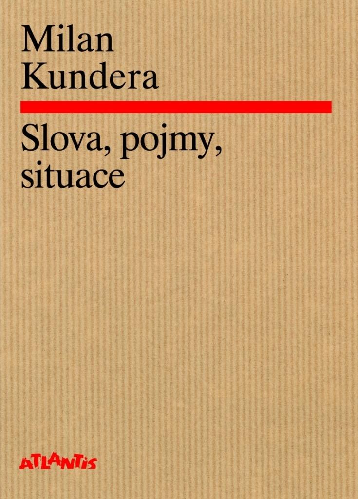 Slova, pojmy, situace - Milan Kundera