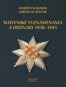 Obrázok Slovenské vyznamenania a odznaky 1938 - 1945