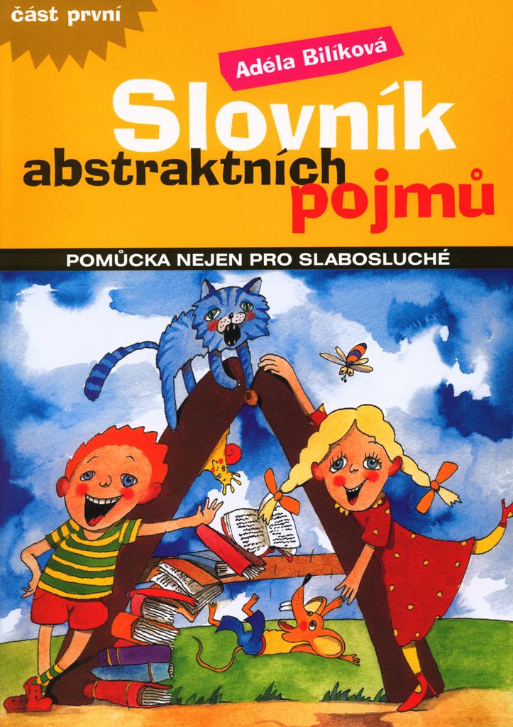 Slovník abstraktních pojmů - Adéla Bilíková