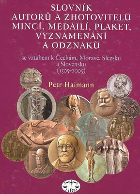 Slovník autorů a zhotovitelů mincí, medailí, plaket, vyznamenání a odzanků