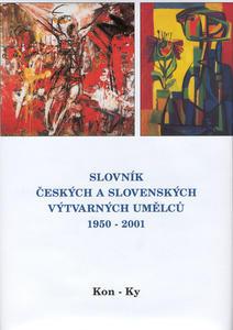 Obrázok Slovník českých a slovenských výtvarných umělců 1950 - 2001 Kon-Ky