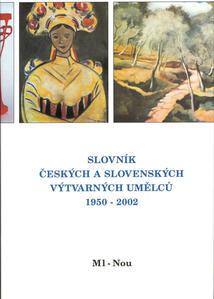Obrázok Slovník českých a slovenských výtvarných umělců 1950 - 2002 Ml-Nou