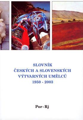 Obrázok Slovník českých a slovenských výtvarných umělců 1950 - 2003 Por-Rj