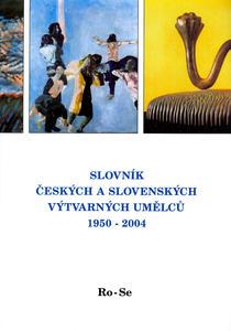 Obrázok Slovník českých a slovenských výtvarných umělců 1950-2004 Ro-Se