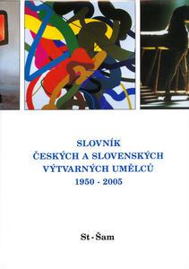 Obrázok Slovník českých a slovenských výtvarných umělců 1950 - 2005 St - Šam