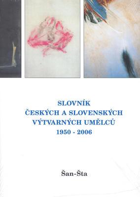 Obrázok Slovník českých a slovenských výtvarných umělců 1950 - 2006 Šan - Šta