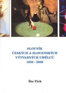 Obrázok Slovník českých a slovenských výtvarných umělců 1950 - 2006 Št - Tich